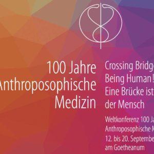 «Crossing Bridges – Being Human» – 100 Jahre Anthroposophische Medizin