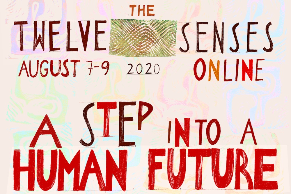The Twelve Senses Online: A Step into a Human Future (7.-9. August 2020)
