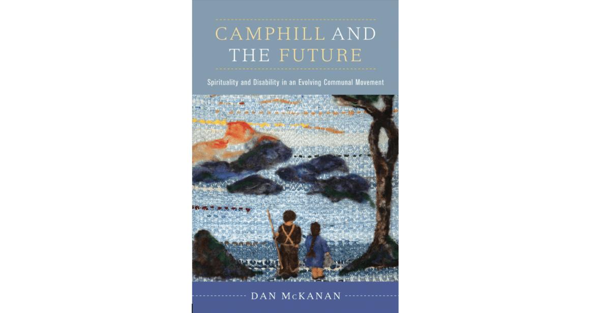 Camphill and the Future – El nuevo libro de Dan McKanan