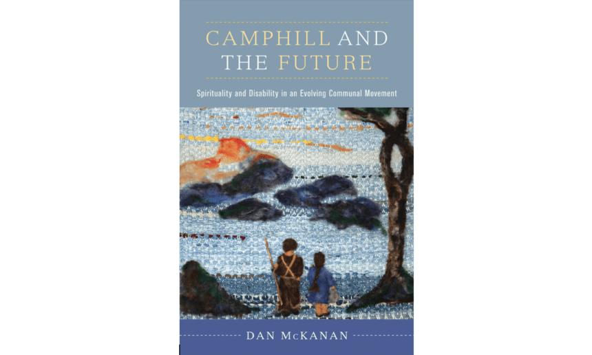 Camphill and the Future – Das neue Buch von Dan McKanan