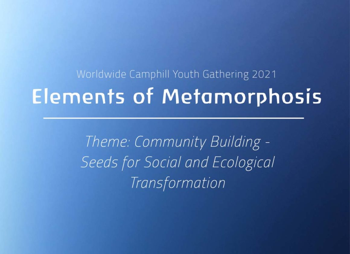 "Worldwide Camphill Youth Gathering 2021 – ""Elements of Metamorphosis"""