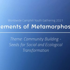 Worldwide Camphill Youth Gathering 2021 – «Elemente der Metamorphose»