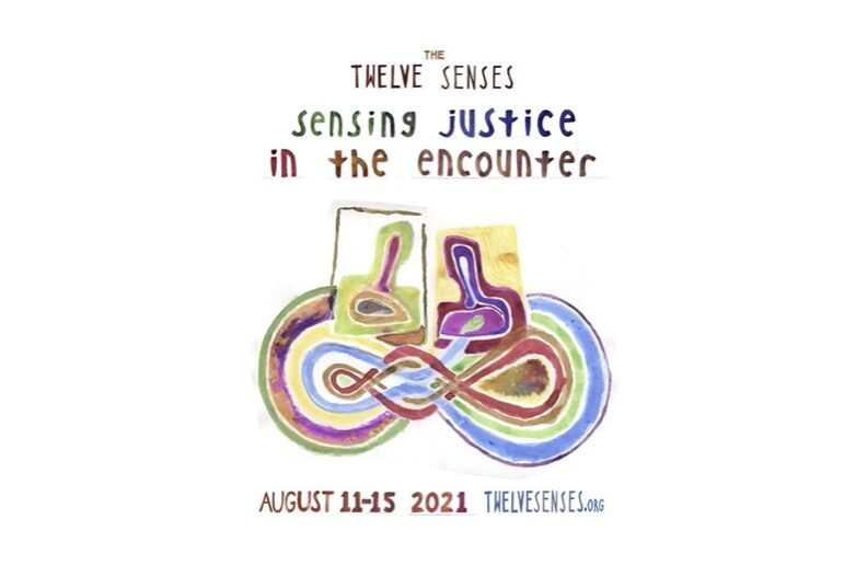 The Twelve Senses: Sensing Justice in the Encounter