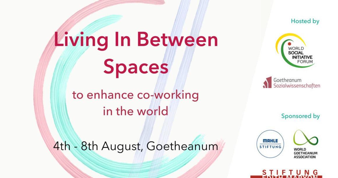 Living In Between Spaces – WSIF Network Summit am Goetheanum und online